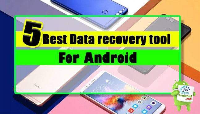 5 best data recovery tool for Android