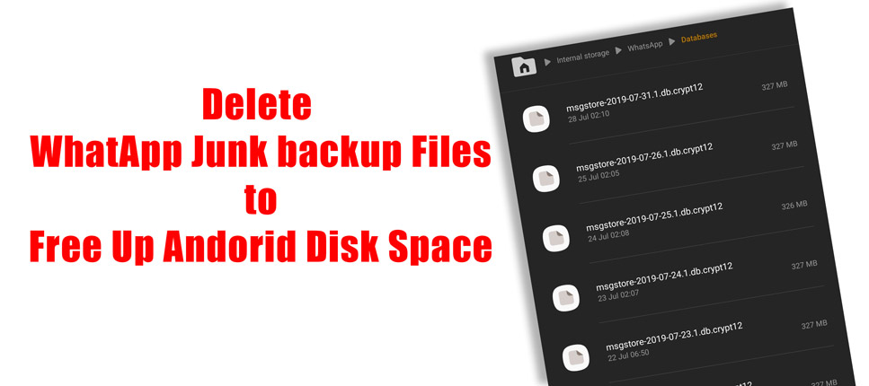 Delete WhatApp Junk backup Files free up space