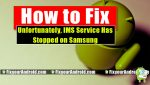 How To Fix Unfortunately, IMS Service Has Stopped on Samsung