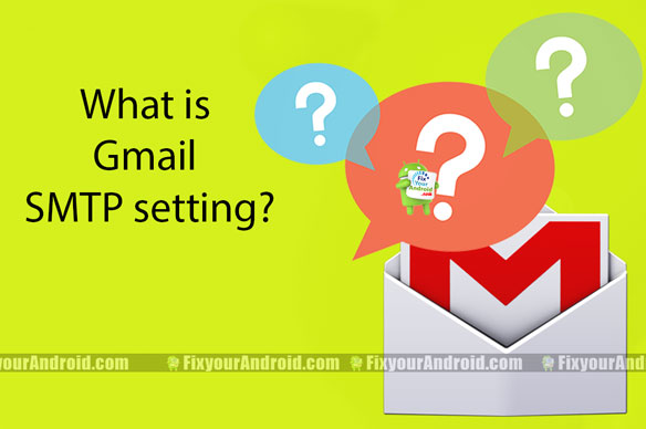What is Gmail SMTP setting