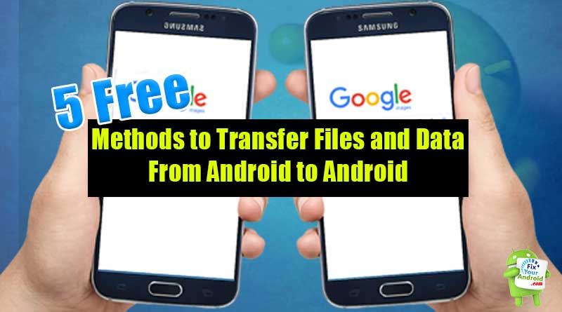 Transfer Files From Android To Android