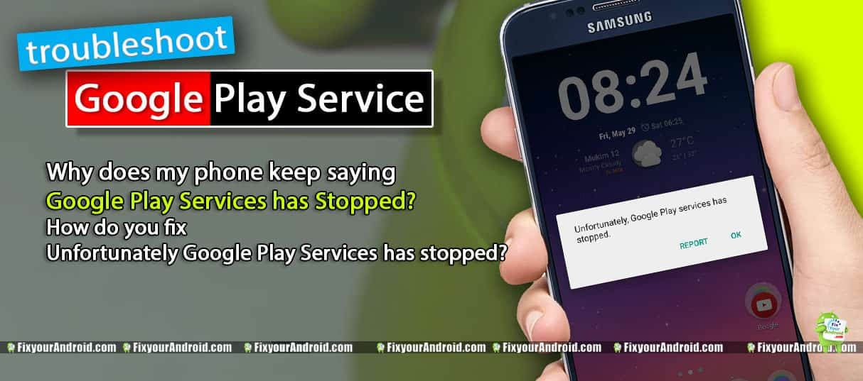 How do you fix Unfortunately Google Play Services has stopped