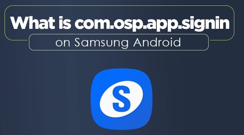 What-is-com.osp.app.signin