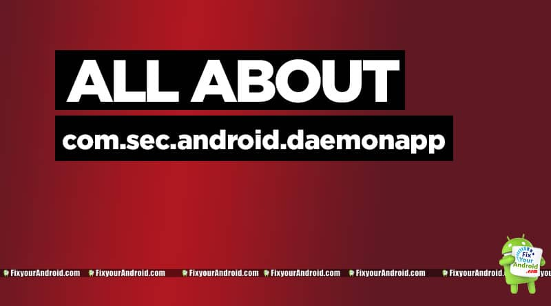 What-is-com.sec.android.daemonapp