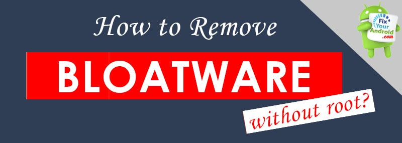 how-to-remove-Bloatware-without-root