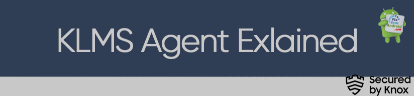 use-of-KLMS-agent-Samsung-Android