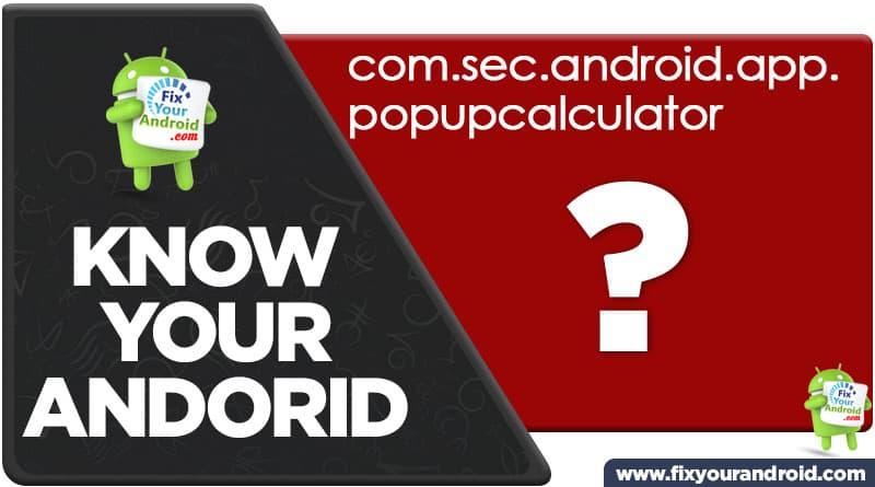 com.sec.android.app.popupcalculator