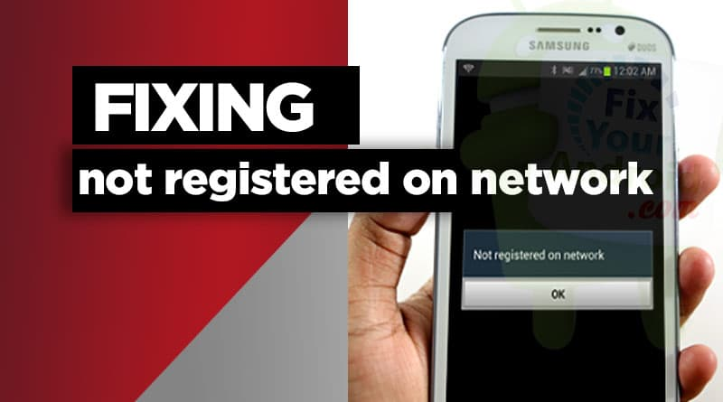 fix Not Registered on Network issue