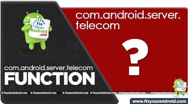 functions of com.android.server.telecom