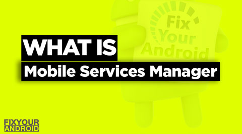 what is Mobile Services Manager app android