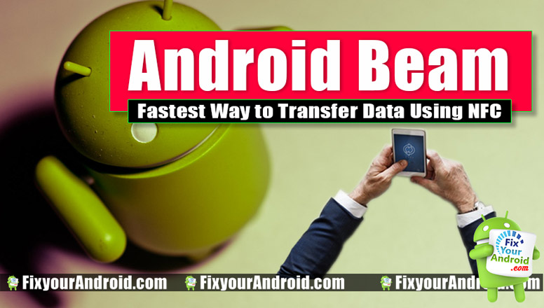 android beam apk Archives - FixYourAndroid com