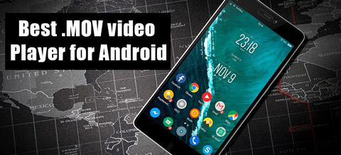 Play MOV on Android- Best MOV Video Player for Android