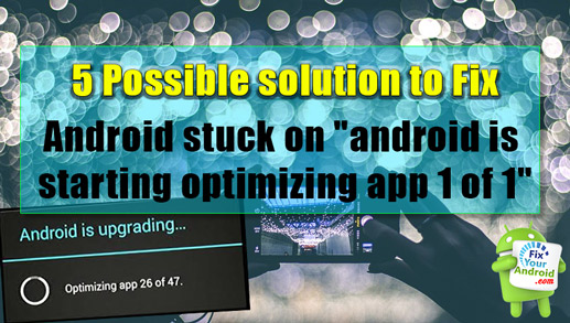 Android is upgrading Optimizing application 1 of 1 Archives