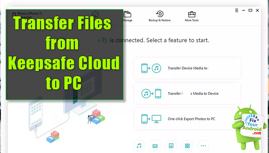Transfer Photos from Keepsafe App And Cloud to PC and New Mobile