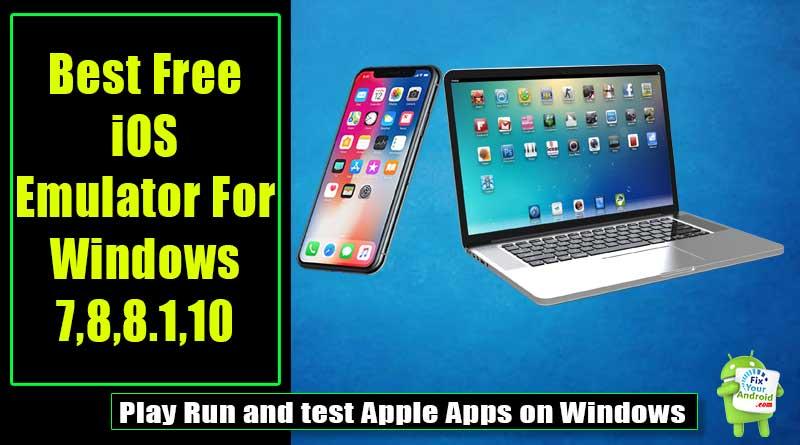 7 Best Free Ios Emulator For Windows Pc Ios Apps On Windows